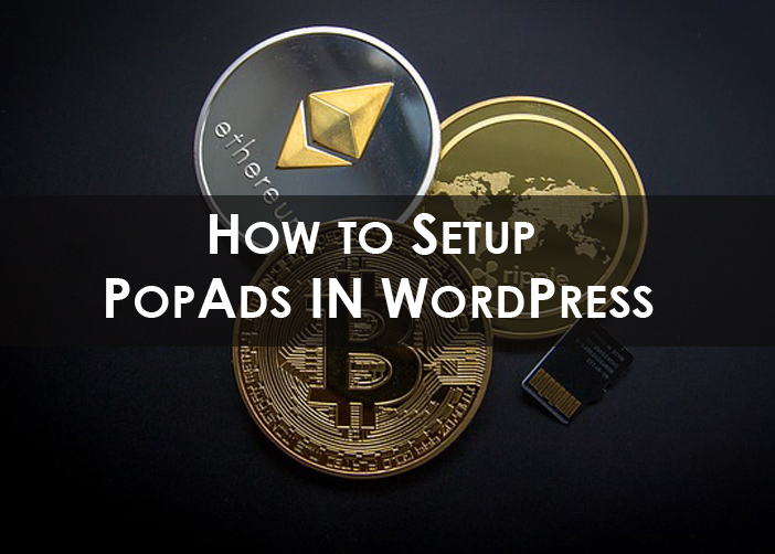 How to Set Up PopAds in WordPress Blog and Make Money