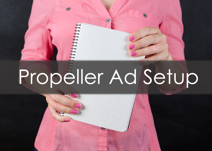 How to place Propeller Ads code on WordPress to publish Ads