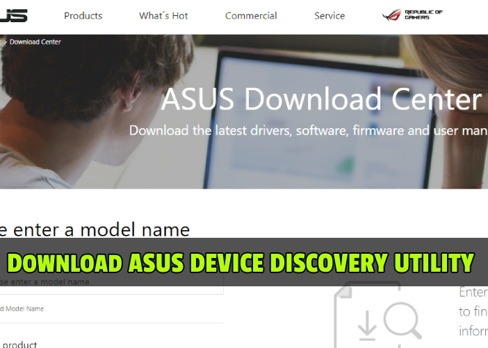 How to download Asus device discovery Utility from Official Website
